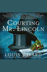 Courting Mr. Lincoln: A Novel - Audiobook Download