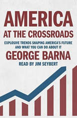 America at the Crossroads: Explosive Trends Shaping Americas Future and What You Can Do about It - Audiobook Download