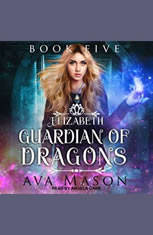 Elizabeth Guardian of Dragons: A Reverse Harem Paranormal Romance - Audiobook Download