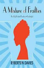 A Mixture of Frailties: The Salterton Trilogy, Book 3