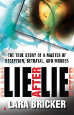 Lie after Lie: The True Story of a Master of Deception Betrayal and Murder - Audiobook Download