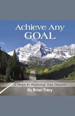Achieve Any Goal: 12 Steps to Realizing Your Dreams - Audiobook Download