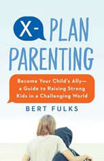X-Plan Parenting: Become Your Childs Ally—A Guide to Raising Strong Kids in a Challenging World - Audiobook Download