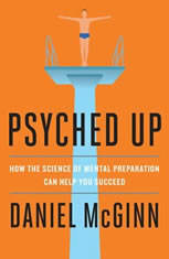 Psyched Up: How the Science of Mental Preparation Can Help You Succeed - Audiobook Download