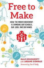 Free to Make: How the Maker Movement is Changing Our Schools Our Jobs and Our Minds - Audiobook Download