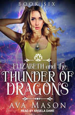 Elizabeth and the Thunder of Dragons: A Reverse Harem Paranormal Romance - Audiobook Download