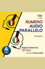 Audio Parallelo Rumeno - Impara il rumeno con 501 Frasi utilizzando lAudio Parallelo - Volume 1 - Audiobook Download