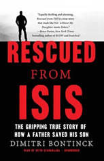 Rescued from ISIS: The Gripping True Story of How a Father Saved His Son - Audiobook Download