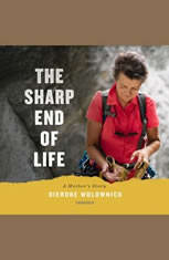 The Sharp End of Life: A Mothers Story - Audiobook Download