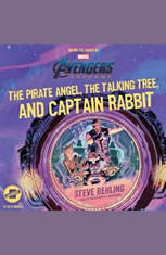 Marvels Avengers: Endgame: The Pirate Angel the Talking Tree and Captain Rabbit - Audiobook Download