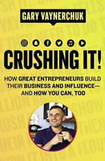 Crushing It!: How Great Entrepreneurs Build Their Business and Influence-and How You Can Too - Audiobook Download