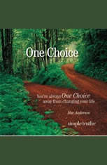 One Choice: Youre Always One Choice Away from Changing Your Life - Audiobook Download