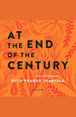 At the End of the Century: The Stories of Ruth Prawar Jhabvala - Audiobook Download
