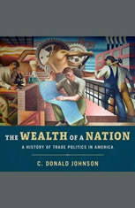 The Wealth of a Nation: A History of Trade Politics in America - Audiobook Download