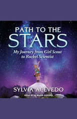 Path to the Stars: My Journey from Girl Scout to Rocket Scientist - Audiobook Download