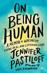 On Being Human: A Memoir of Waking Up Living Real and Listening Hard - Audiobook Download