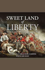 Sweet Land of Liberty: Old Times in the Colonies - Audiobook Download