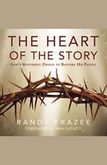The Heart of the Story: Gods Masterful Design to Restore His People - Audiobook Download