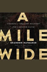 A Mile Wide: Trading a Shallow Religion for a Deeper Faith - Audiobook Download