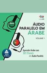 udio Paralelo em rabe - Aprender rabe com 501 Frases em udio Paralelo - Volume 1 - Audiobook Download