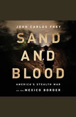 Sand and Blood: Americas Stealth War on the Mexico Border - Audiobook Download