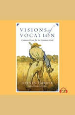 Visions of Vocation: Common Grace for the Common Good - Audiobook Download