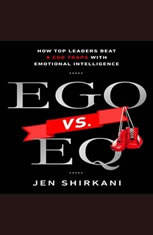 EGO vs. EQ: How Top Business Leaders Beat 8 Ego Traps with Emotional Intelligence - Audiobook Download
