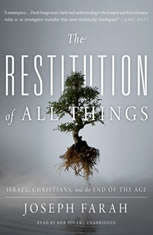 The Restitution of All Things: Israel Christians and the End of the Age - Audiobook Download
