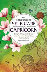 The Little Book of Self-Care for Capricorn: Simple Ways to Refresh and Restore—According to the Stars - Audiobook Download