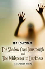 The Shadow Over Innsmouth and The Whisperer in Darkness - Audiobook Download