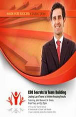 CEO Secrets to Team Building: Leading Loyal Teams to Achieve Amazing Results - Audiobook Download