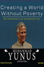 Creating a World without Poverty: How Social Business Can Transform Our Lives - Audiobook Download