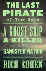 The Last Pirate of New York: A Ghost Ship a Killer and the Birth of a Gangster Nation - Audiobook Download