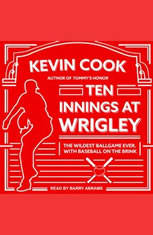 Ten Innings at Wrigley: The Wildest Ballgame Ever with Baseball on the Brink - Audiobook Download