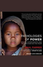 Pathologies of Power: Health Human Rights and the New War on the Poor - Audiobook Download
