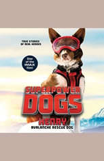 Superpower Dogs: Henry: Avalanche Rescue Dog - Audiobook Download
