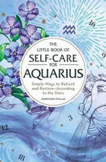 The Little Book of Self-Care for Aquarius: Simple Ways to Refresh and Restore—According to the Stars - Audiobook Download
