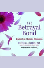 The Betrayal Bond: Breaking Free of Exploitive Relationships - Audiobook Download