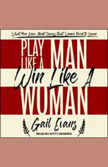 Play Like a Man Win Like a Woman: What Men Know About Success that Women Need to Learn - Audiobook Download