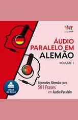 udio Paralelo em Alemo - Aprender Alemo com 501 Frases em udio Paralelo - Volume 1 - Audiobook Download