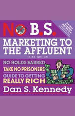 No B.S. Marketing to the Affluent: No Holds Barred Take No Prisoners Guide to Getting Really Rich 3rd - Audiobook Download