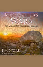 King Arthurs Wars: The Anglo-Saxon Conquest of England - Audiobook Download