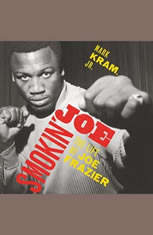 Smokin Joe: The Life of Joe Frazier - Audiobook Download