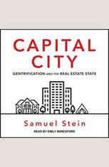 Capital City: Gentrification and the Real Estate State - Audiobook Download