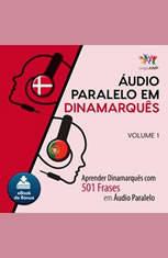 udio Paralelo em Dinamarqus - Aprender Dinamarqus com 501 Frases em udio Paralelo - Volume 1 - Audiobook Download