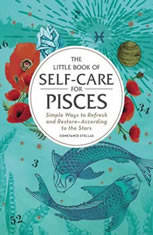 The Little Book of Self-Care for Pisces: Simple Ways to Refresh and Restore—According to the Stars - Audiobook Download