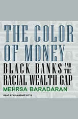 The Color of Money: Black Banks and the Racial Wealth Gap - Audiobook Download