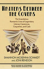 Writers Between the Covers: The Scandalous Romantic Lives of Legendary Literary Casanovas Coquettes and Cads - Audiobook Download