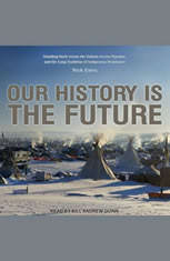 Our History Is the Future: Standing Rock Versus the Dakota Access Pipeline and the Long Tradition of Indigenous Resistance - Audiobook Download