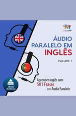 udio Paralelo em Ingls - Aprender Ingls com 501 Frases em udio Paralelo - Volume 1 - Audiobook Download